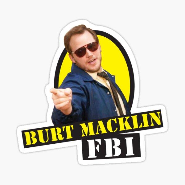 Burt Macklin FBI! Sticker