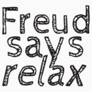 Freud Says Relax by PotionOwl203
