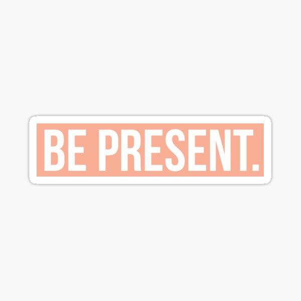 be present. Sticker