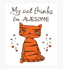 My Cat Thinks I'm Awesome Hipster Cat Cute Hearts Kitty Kitten Cats Funny Weird Nerd Geek Cartoon Doodle Art Photographic Print