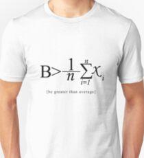 Be greater than average - Black Unisex T-Shirt