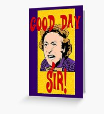 Good Day, Sir! Willy Wonka Greeting Card