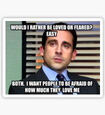 Michael Scott Would I Rather be Loved or Feared? Sticker