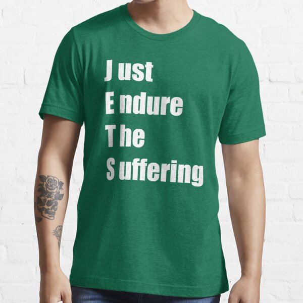 Jets – Just Endure The Suffering Essential T-Shirt