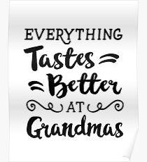 Everything Taste Better at Grandmas Poster