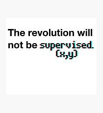 The revolution will not be supervised (3D) Photographic Print