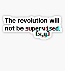 The revolution will not be supervised (3D) Sticker