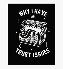 Why I Have Trust Issues Dungeons and Dragons Photographic Print