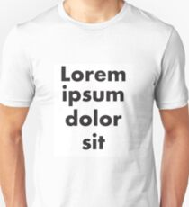 First Four Words of Lorum Ipsum Unisex T-Shirt