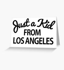 Just a kid from Los Angeles LA Greeting Card