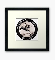 Acceptably Real Podcast Merch Framed Print