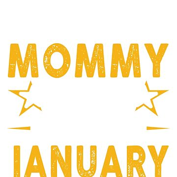 The Best Mommy Was Born In January by teelover26
