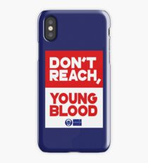 Don't Reach Young Blood iPhone Case