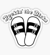 Rockin the Birks Birkenstock stickers Sticker