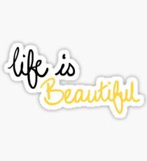 Life is Beautiful (Gold) Sticker