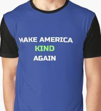 Make America Kind Again Graphic T-Shirt