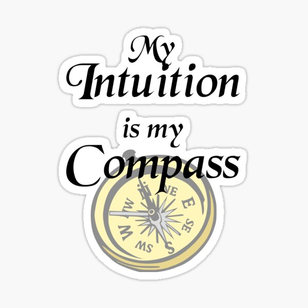 My intuition is my compass Sticker