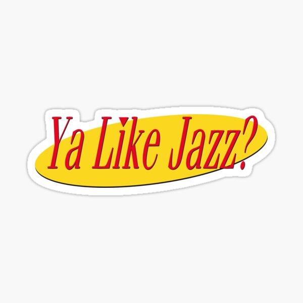 Ya Like Jazz? Sticker