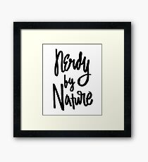 Nerdy By Nature - Funny Humor Nerd Geek Saying Framed Print