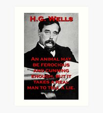 An Animal May Be Ferocious - HG Wells Art Print