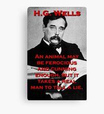 An Animal May Be Ferocious - HG Wells Canvas Print