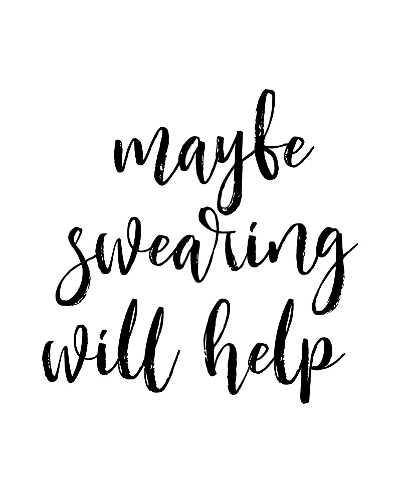 Black And White, Office Wall Art Typography Print, Maybe Swearing Will Help Quote, Art Print, Funny Quote, Typography Quote by Nathan Moore
