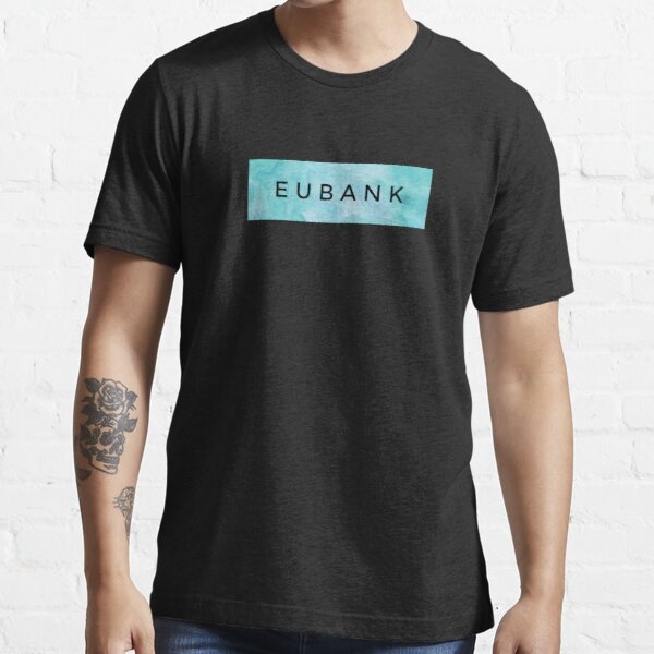 EUBANK [Blue] (Clothes, Phone Cases & More) Essential T-Shirt