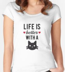 Life is better with a cat, text design, word art Women's Fitted Scoop T-Shirt