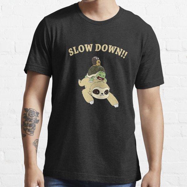 Slow Down Essential T-Shirt