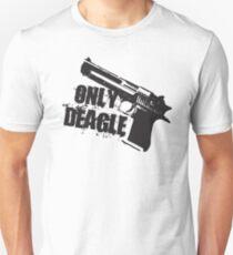 Only Deagle Unisex T-Shirt