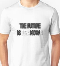 The future is unknown T-Shirt