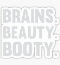 Brains. Beauty. Booty. Sticker