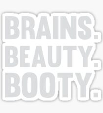 Brains. Beauty. Booty. Sticker