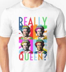 Really Queen? T-Shirt