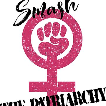 Smash the Patriarchy by snarkypinktees