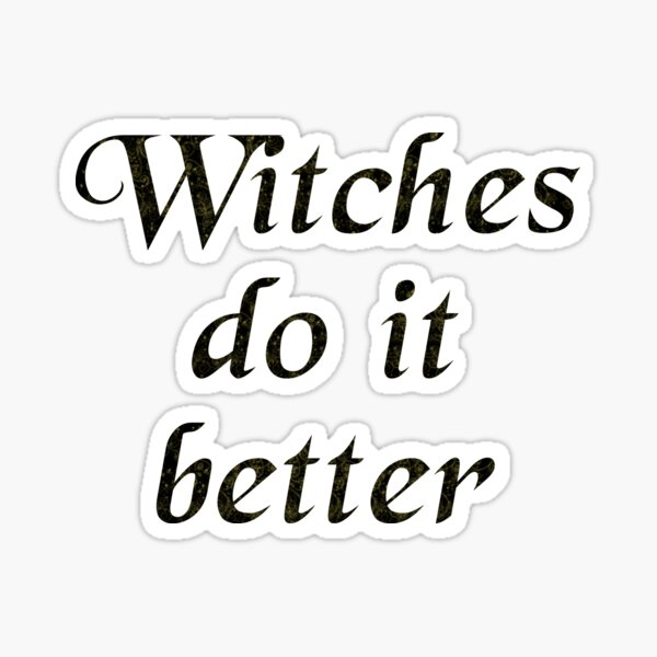 Witches do it better Sticker