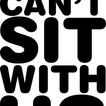 You Can't Sit With Us, Black Ink | Mean Girls Quotes, Mean Girls Shirt, Mean Girls Stuff by ABFTs