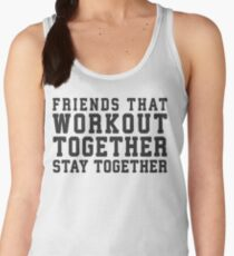 Friends That Work Out Together Stay Together | Best Friends Womens Workout Fitness Shirts Women's Tank Top