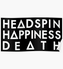 Headspin, Happiness, Death (white) Poster