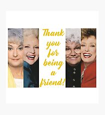 Thank You for Being a Friend! Photographic Print