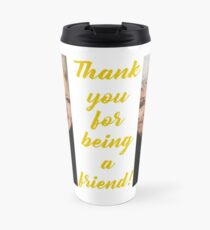 Thank You for Being a Friend! Travel Mug