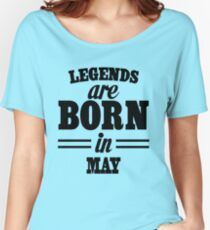 Legends are born in May Women's Relaxed Fit T-Shirt