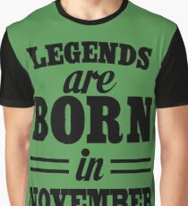 Legends are born in November Graphic T-Shirt