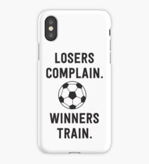 Losers complain. Winners train iPhone Case/Skin