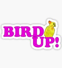 BIRD UP 2 Sticker