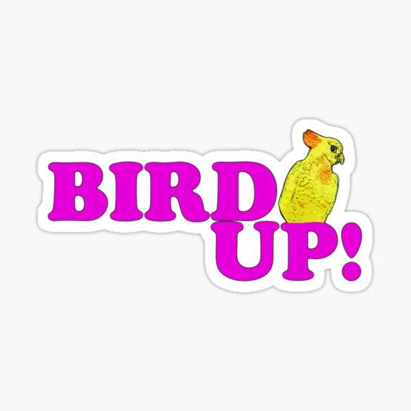 BIRD UP 2 Sticker