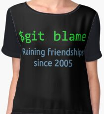 git blame - ruining friendships since 2005 Chiffon Top