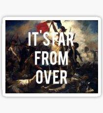 Liberty is Far From Over Sticker