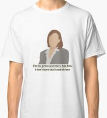 C.J. Cregg quote | I'm the press secretary boo boo I don't have that kind of time Classic T-Shirt