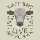 LET ME LIVE - GO VEGAN by fuxart